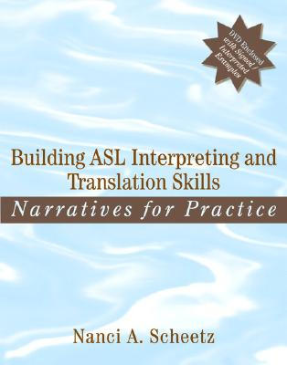 Building ASL Interpreting and Translation Skills By Scheetz, Nanci A.