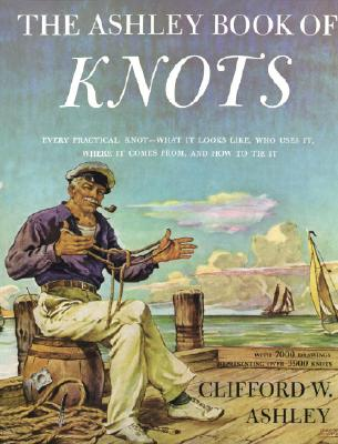 The Ashley Book of Knots By Ashley, Clifford W.
