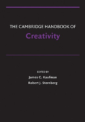 The Cambridge Handbook of Creativity By Kaufman, James C. (EDT)/ Sternberg, Robert J. (EDT)