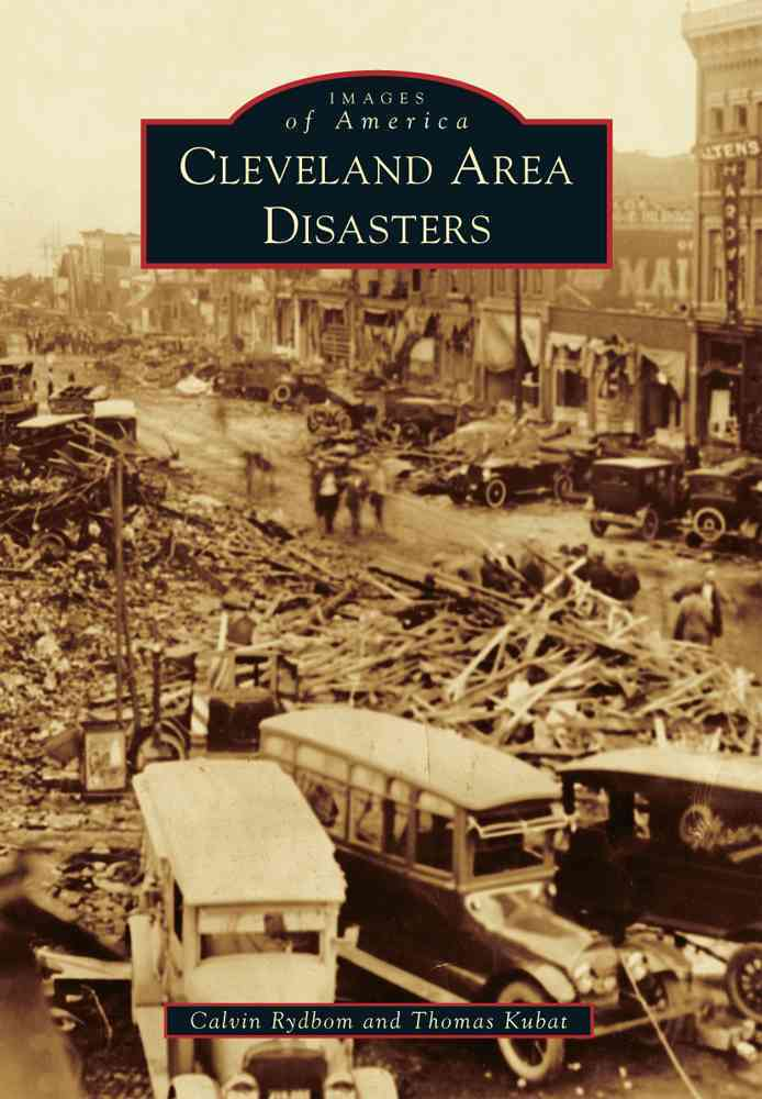 Cleveland Area Disasters By Rydbom, Calvin/ Kubat, Thomas