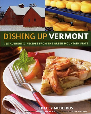 Dishing Up Vermont By Medeiros, Tracey